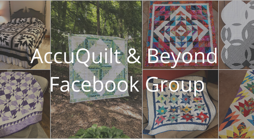 AccuQuilt & Beyond Facebook Group